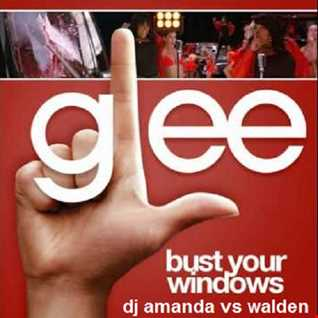 GLEE   BUST YOUR WINDOWS [DJ AMANDA VS WALDEN]