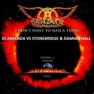 AEROSMITH   I DON'T WANT TO MISS A THING [DJ AMANDA VS STONEBRIDGE AND DAMIAN HALL]