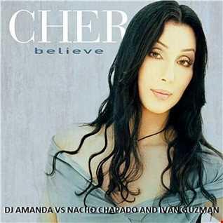 CHER   BELEIVE 2K14 [DJ AMANDA VS NACHA CHAPADO AND IVAN GUZMAN]