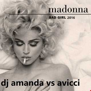 MADONNA   BAD GIRL 2016 [DJ AMANDA VS AVICII]