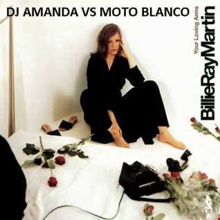 BILLIE RAY MARTIN   YOUR LOVING ARMS 2016 [DJ AMANDA VS MOTO BLANCO]