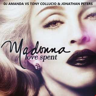 MADONNA   LOVE SPENT 2016 [DJ AMANDA VS TONY COLLUCIO & JONATHAN PETERS]