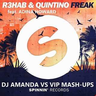 R3HAB & QUINTINO feat. ADINA HOWARD   FREAK [DJ AMANDA VS VIP MASH UPS]