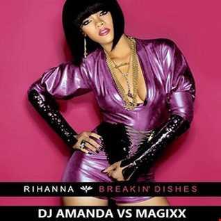RIHANNA   BREAKIN DISHES 2016 [DJ AMANDA VS MAGIXX]