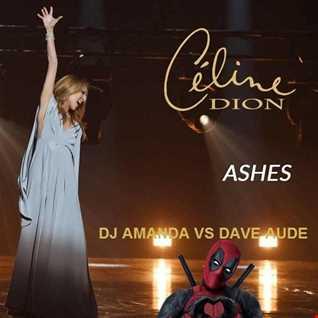 CELINE DION   ASHES [DJ AMANDA VS DAVE AUDE]