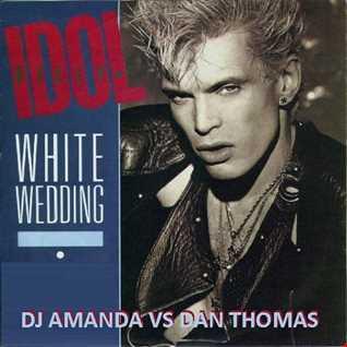 BILLY IDOL   WHITE WEDDING 2016 [DJ AMANDA VS DAN THOMAS]