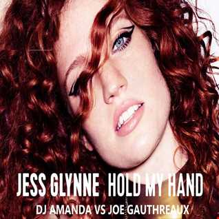 JESS GLYNNE   HOLD MY HAND [DJ AMANDA VS JOE GAUTHREAUX]