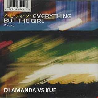 EVERYTHING BUT THE GIRL   WRONG 2016 [DJ AMANDA VS KUE]