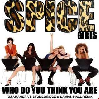 SPICE GIRLS   WHO DO YOU THINK YOU ARE 2020 (DJ AMANDA VS STONEBRIDGE & DAMIAN HALL REMIX)