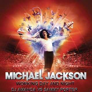 MICHAEL JACKSON   WORKING DAY AND NIGHT [DJ AMANDA VS SAMMY PORTER]