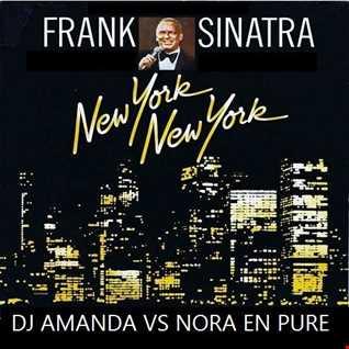 FRANK SINATRA   NEW YORK, NEW YORK 2016 [DJ AMANDA VS NORA EN PURE]