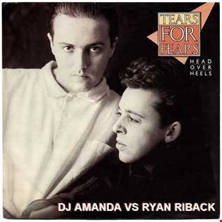 TEARS FOR FEARS   HEAD OVER HEELS [DJ AMANDA VS RYAN RIBACK]