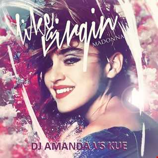 MADONNA   LIKE A VIRGIN 2016 [DJ AMANDA VS KUE]