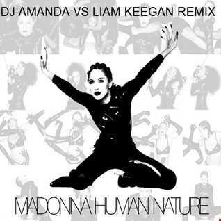 MADONNA   HUMAN NATURE 2020 (DJ AMANDA VS LIAM KEEGAN REMIX)