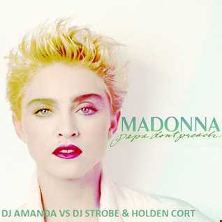 MADONNA   PAPA DON'T PREACH [DJ AMANDA VS DJ STROBE & HOLDEN CORT]