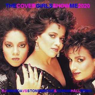 THE COVER GIRLS   SHOW ME 2020 (DJ AMANDA VS STONEBRIDGE & DAMIAN HALL REMIX)