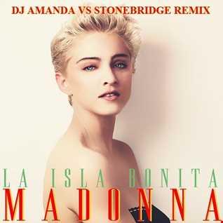 MADONNA   LA ISLA BONITA 2020 (DJ AMANDA VS STONEBRIDGE REMIX)