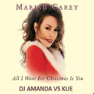 MARIAH CAREY   ALL I WANT FOR CHRISTMAS IS YOU 2016 [DJ AMANDA VS KUE]