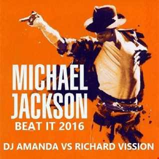 MICHAEL JACKSON   BEAT IT 2016 [DJ AMANDA VS RICHARD VISSION]