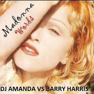 MADONNA   WORDS [DJ AMANDA VS BARRY HARRIS]