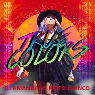 ZEDD feat. KESHA   TRUE COLORS [DJ AMANDA VS MOTO BLANCO]