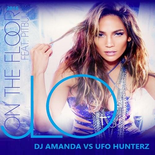 PITBULL ON THE FLOOR 2016 [DJ AMANDA VS UFO HUNTERZ]