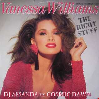 VANESSA WILLIAMS   THE RIGHT STUFF 2K14 [DJ AMANDA VS COSMIC DAWN]