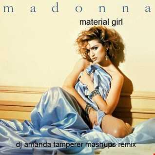 MADONNA   MATERIAL GIRL (DJ AMANDA TAMPERER MASHUPS REMIX)