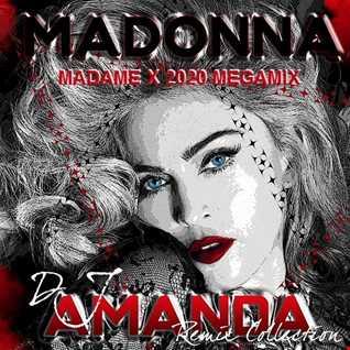 DJ AMANDA REMIX COLLECTION Presents MADONNA   MADAME X 2020 MEGAMIX