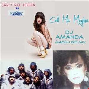 CARLY RAE JEPSEN VS SKYY  CALL ME MAYBE (DJ AMANDA MASH UPS MIX)