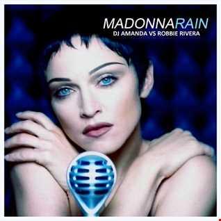 MADONNA   RAIN 2017 [DJ AMANDA VS ROBBIE RIVERA]