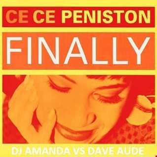 CECE PENISTON   FINALLY [DJ AMANDA VS DAVE AUDE]