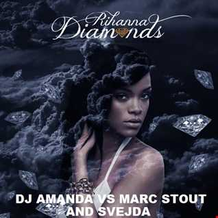 RIHANNA   DIAMONDS [DJ AMANDA VS MARC STOUT & SVEJDA]