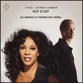 KYGO, DONNA SUMMER   HOT STUFF (DJ AMANDA VS FREEMASONS REMIX)