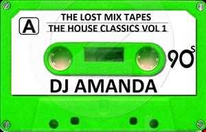 THE LOST MIX TAPES HOUSE CLASSICS 1