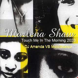MARLENA SHAW   TOUCH ME IN THE MORNING 2020 (DJ AMANDA VS MOTO BLANCO)