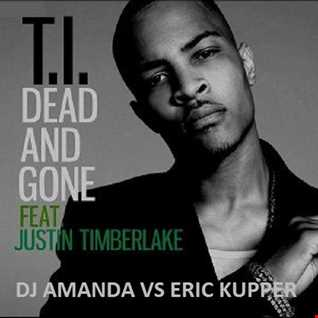 T.I. feat JUSTIN TIMBERLAKE   DEAD AND GONE 2016 [DJ AMANDA VS ERIC KUPPER]