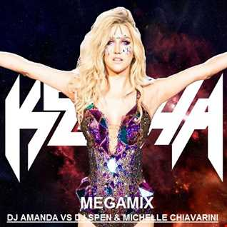 KE$HA MEGAMIX [DJ AMANDA VS DJ SPEN & MICHELLE CHIAVARINI]