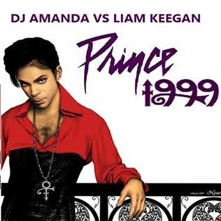 PRINCE & THE REVOLUTION 1999 [DJ AMANDA VS LIAM KEEGAN]