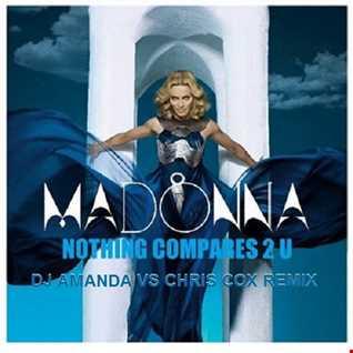 MADONNA   NOTHING COMPARES 2 U (DJ AMANDA VS CHRIS COX REMIX)