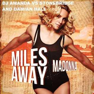 MADONNA   MILES AWAY [DJ AMANDA VS STONEBRIDGE & DAMIAN HALL]