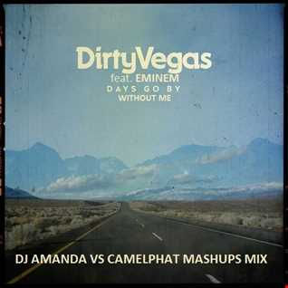 DIRTY VEGAS feat. EMINEM   DAYS GO BY WITHOUT ME [DJ AMANDA VS CAMELPHAT MASHUPS MIX]