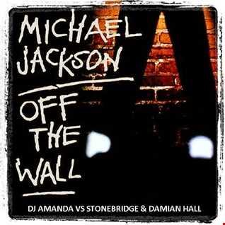 MICHAEL JACKSON   OFF THE WALL 2017 [DJ AMANDA VS STONEBRIDGE  & DAMIAN HALL]