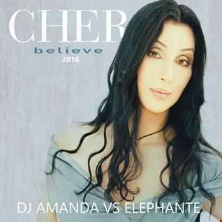 CHER   BELIEVE 2016 [DJ AMANDA VS ELEPHANTE]