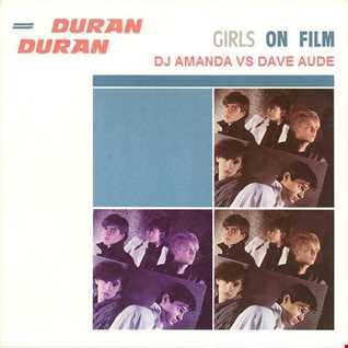 DURAN DURAN   GIRLS ON FILM [DJ AMANDA VS DAVE AUDE]