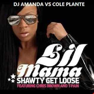 LIL MAMMA SHAWTY GET LOOSE [DJAMANDA VS COLE PLANTE ]