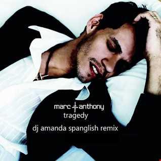 MARC ANTHONY   TRAGEDY [DJ AMANDA SPANGLISH REMIX] [reposted]