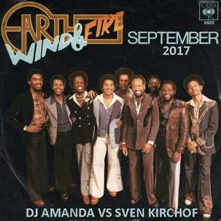 EARTH WIND & FIRE   SEPTEMBER 2017 [DJ AMANDA VS SVEN KIRCHOF]