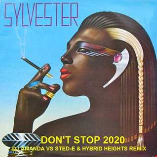 SYLVESTER   DON'T STOP 2020 (DJ AMANDA VS STED E & HYBRID HEIGHTS REMIX)