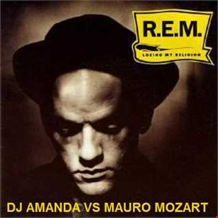 REM  LOSING MY RELIGION [DJ AMANDA VS MAURO MOZART]